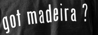 Got Madeira?